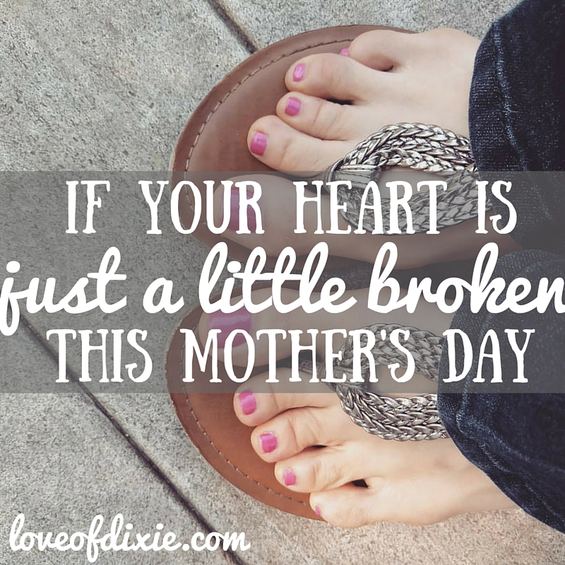 heart is broken this mother's day